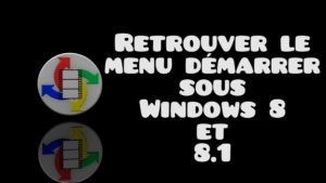 retrouver le menu demarrer de windows 8