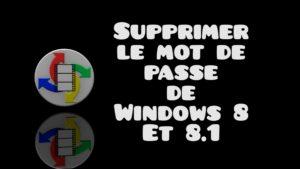 Supprimer le mot de passe de windows 8