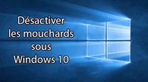 Désactiver les mouchards de Windows 10