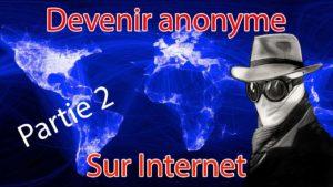 Devenir anonyme sur internet partie 2