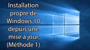 installation propre de Windows 10 depuis une mise à jour